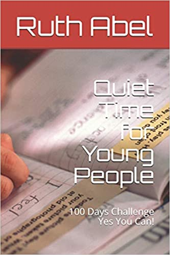 Quiet Time for Young People: 100 Days Challenge Yes You Can! Paperback – 14 May 2019